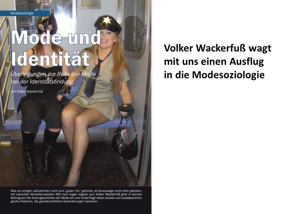 Volker Wackerfuß wagt mit uns einen Ausflug in die Modesoziologie