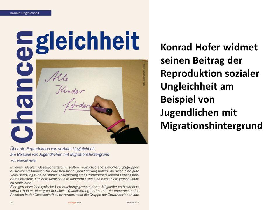Konrad Hofer widmet seinen Beitrag der Reproduktion sozialer Ungleichheit am Beispiel von Jugendlichen mit Migrationshintergrund