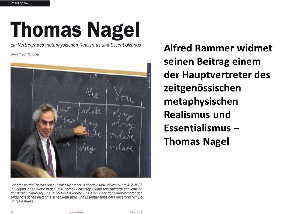 Alfred Rammer widmet seinen Beitrag einem der Hauptvertreter des zeitgenössischen metaphysischen Realismus und Essentialismus – Thomas Nagel