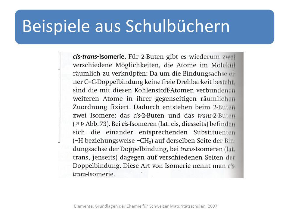 Beispiele aus Schulbüchern Elemente, Grundlagen der Chemie für Schweizer Maturitätsschulen, 2007