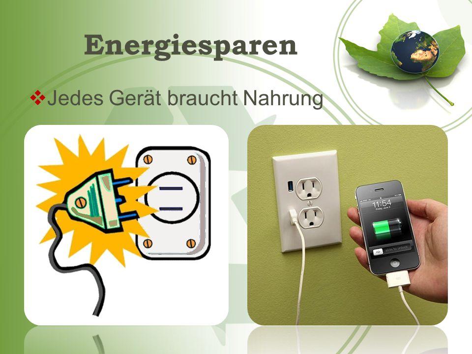 Energiesparung ist erforderlich für jede Person.