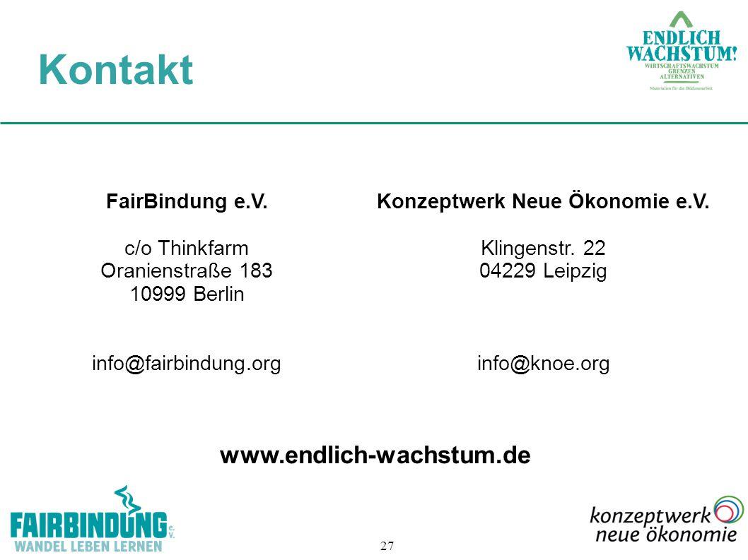 27 FairBindung e.V. c/o Thinkfarm Oranienstraße 183 10999 Berlin info@fairbindung.org Konzeptwerk Neue Ökonomie e.V. Klingenstr. 22 04229 Leipzig info