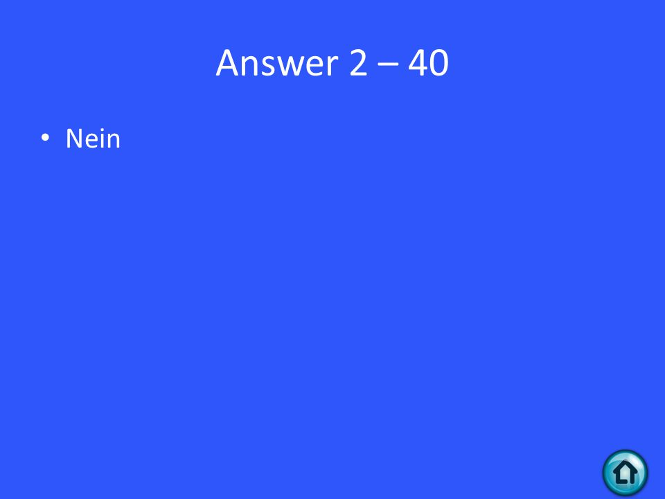 Answer 2 – 40 Nein