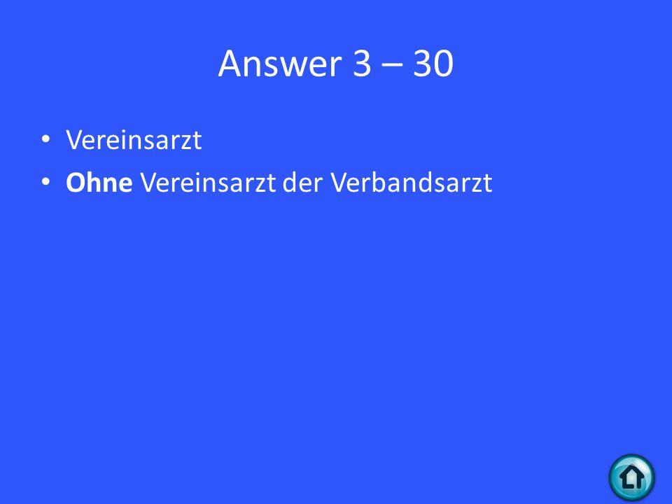 Answer 3 – 30 Vereinsarzt Ohne Vereinsarzt der Verbandsarzt