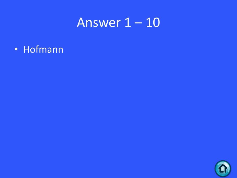 Answer 1 – 10 Hofmann