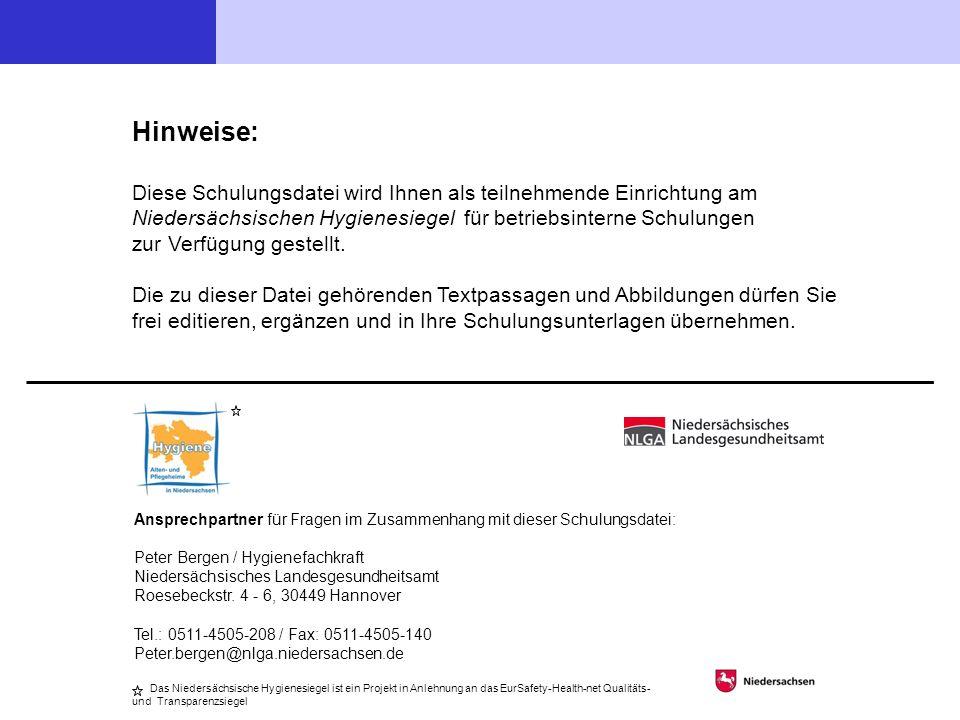 Hinweise: Diese Schulungsdatei wird Ihnen als teilnehmende Einrichtung am Niedersächsischen Hygienesiegel für betriebsinterne Schulungen zur Verfügung