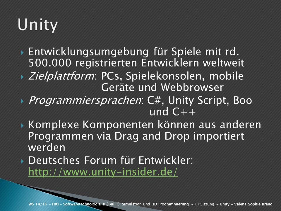  Entwicklungsumgebung für Spiele mit rd. 500.000 registrierten Entwicklern weltweit  Zielplattform: PCs, Spielekonsolen, mobile Geräte und Webbrowse