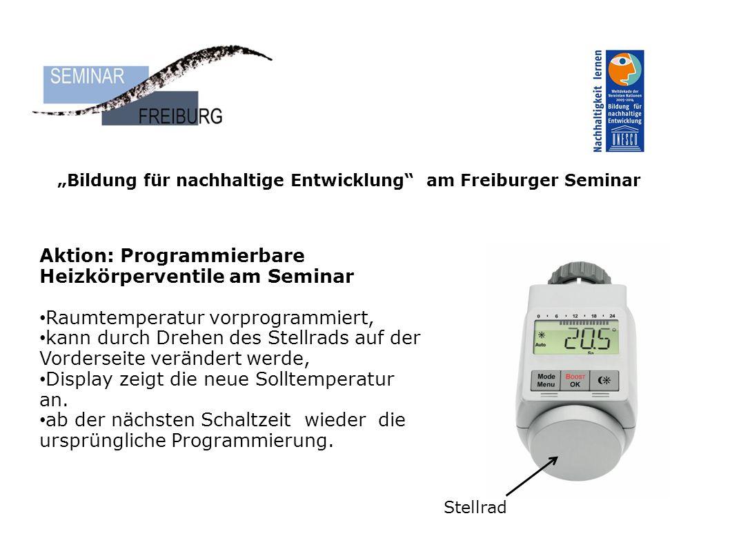 Aktion: Programmierbare Heizkörperventile am Seminar Raumtemperatur vorprogrammiert, kann durch Drehen des Stellrads auf der Vorderseite verändert werde, Display zeigt die neue Solltemperatur an.