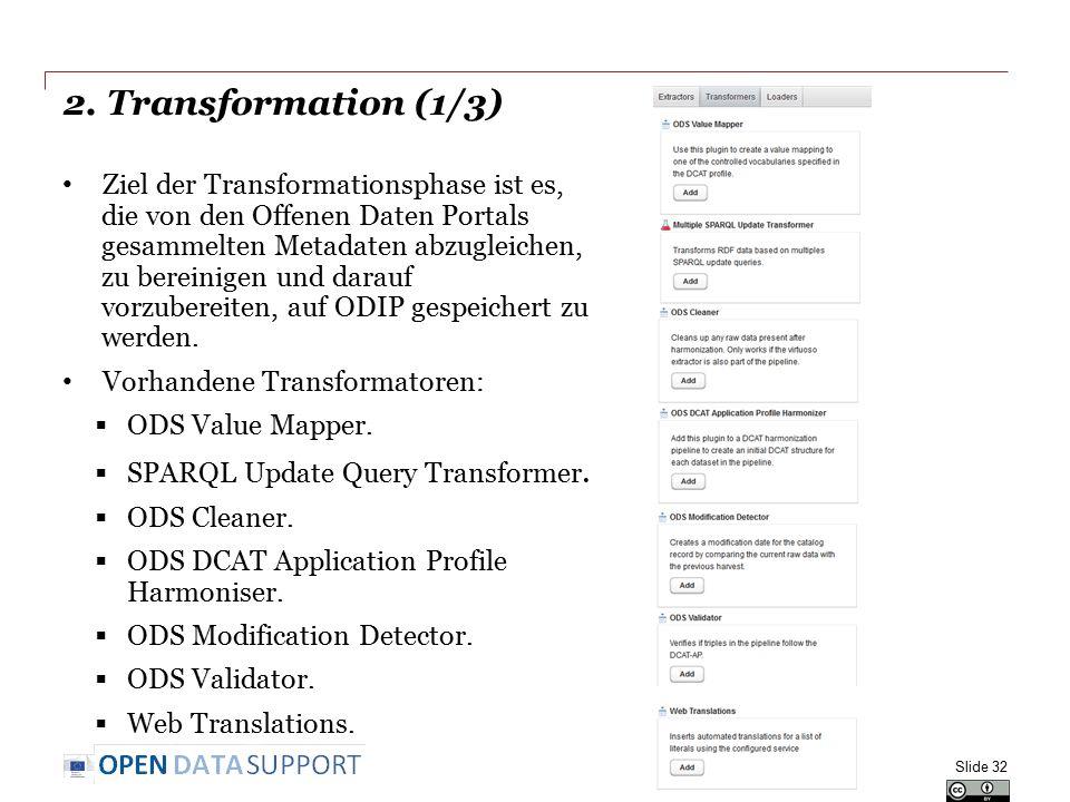 2. Transformation (1/3) Ziel der Transformationsphase ist es, die von den Offenen Daten Portals gesammelten Metadaten abzugleichen, zu bereinigen und