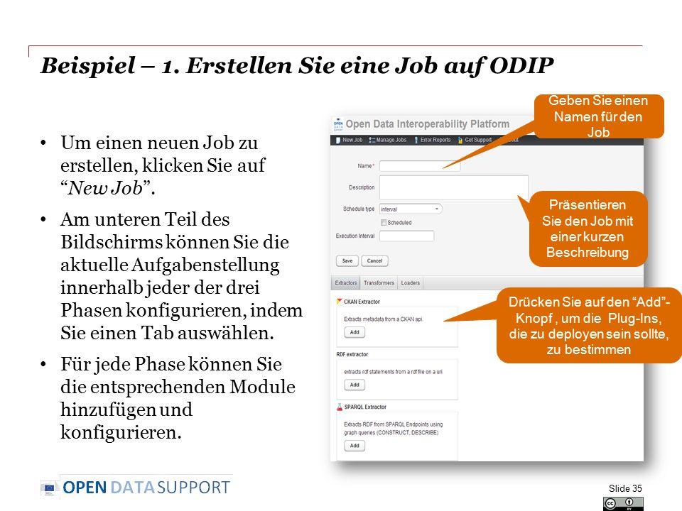 """Beispiel – 1. Erstellen Sie eine Job auf ODIP Um einen neuen Job zu erstellen, klicken Sie auf """"New Job"""". Am unteren Teil des Bildschirms können Sie d"""