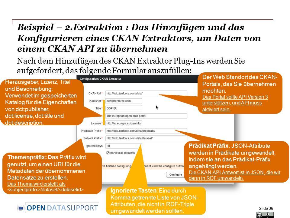 Beispiel – 2.Extraktion : Das Hinzufügen und das Konfigurieren eines CKAN Extraktors, um Daten von einem CKAN API zu übernehmen Nach dem Hinzufügen de