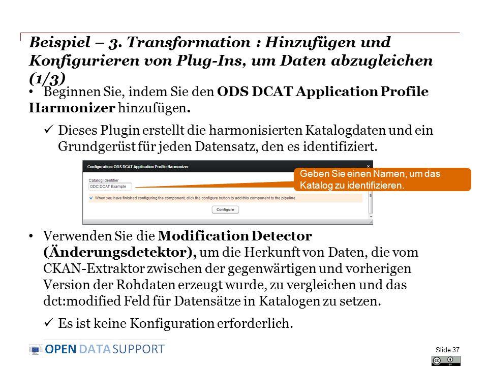 Beispiel – 3. Transformation : Hinzufügen und Konfigurieren von Plug-Ins, um Daten abzugleichen (1/3) Beginnen Sie, indem Sie den ODS DCAT Application