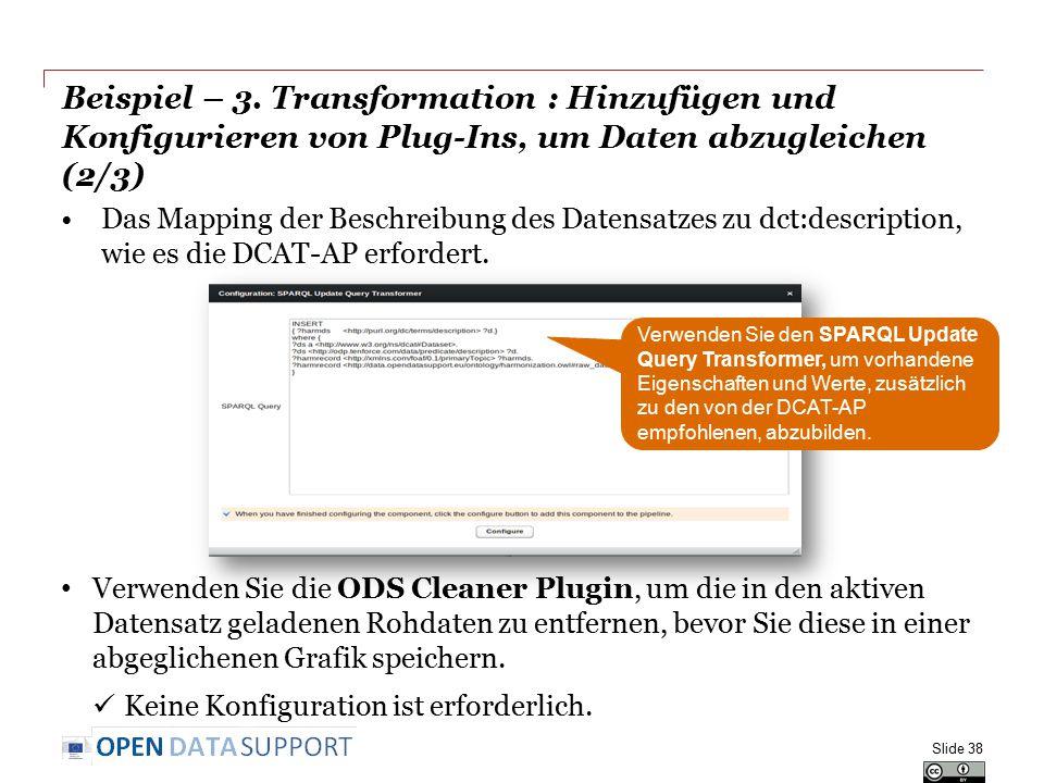 Beispiel – 3. Transformation : Hinzufügen und Konfigurieren von Plug-Ins, um Daten abzugleichen (2/3) Das Mapping der Beschreibung des Datensatzes zu