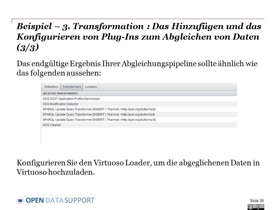 Beispiel – 3. Transformation : Das Hinzufügen und das Konfigurieren von Plug-Ins zum Abgleichen von Daten (3/3) Das endgültige Ergebnis Ihrer Abgleich