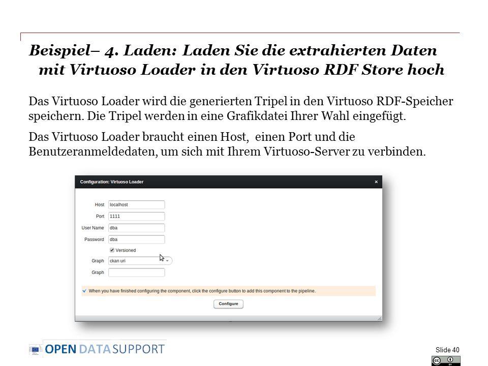 Beispiel– 4. Laden: Laden Sie die extrahierten Daten mit Virtuoso Loader in den Virtuoso RDF Store hoch Das Virtuoso Loader wird die generierten Tripe