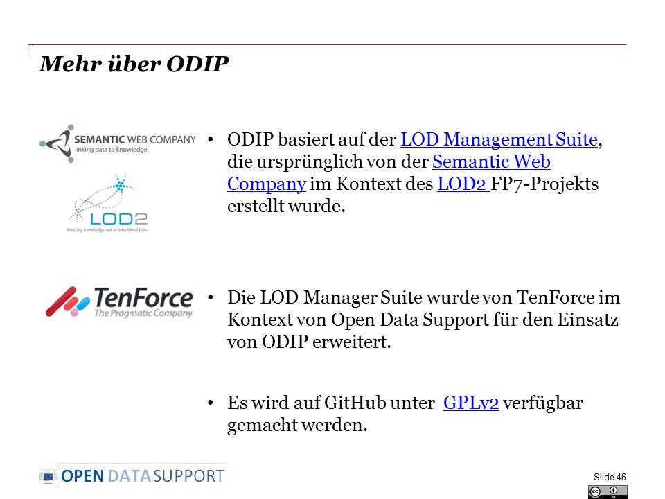 Mehr über ODIP ODIP basiert auf der LOD Management Suite, die ursprünglich von der Semantic Web Company im Kontext des LOD2 FP7-Projekts erstellt wurd