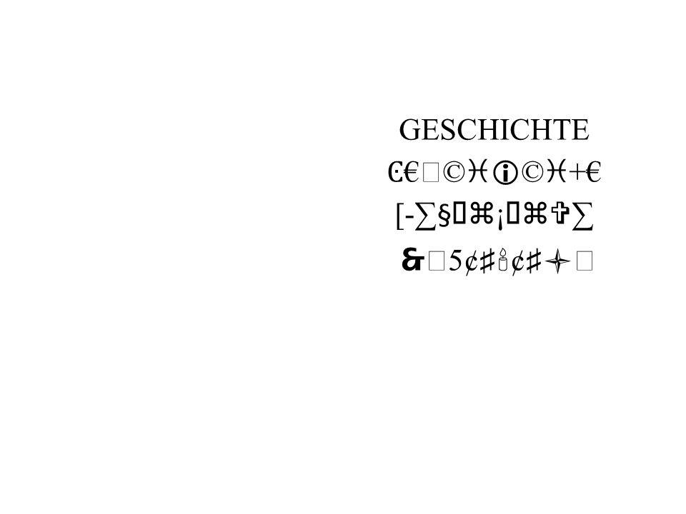 GESCHICHTE Ͼ €  ©   ©  +€ [-∑§   ¡   ∑   5¢ ♯  ¢ ♯ 