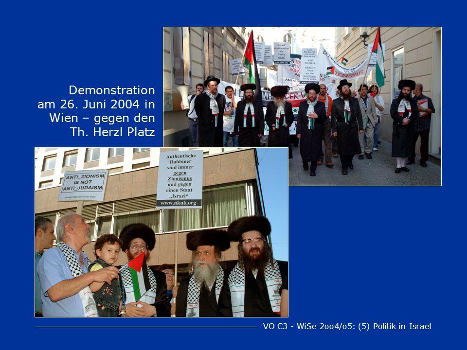 VO C3 - WiSe 2oo4/o5: (5) Politik in Israel Nicht alle sind mit Israel einverstanden...