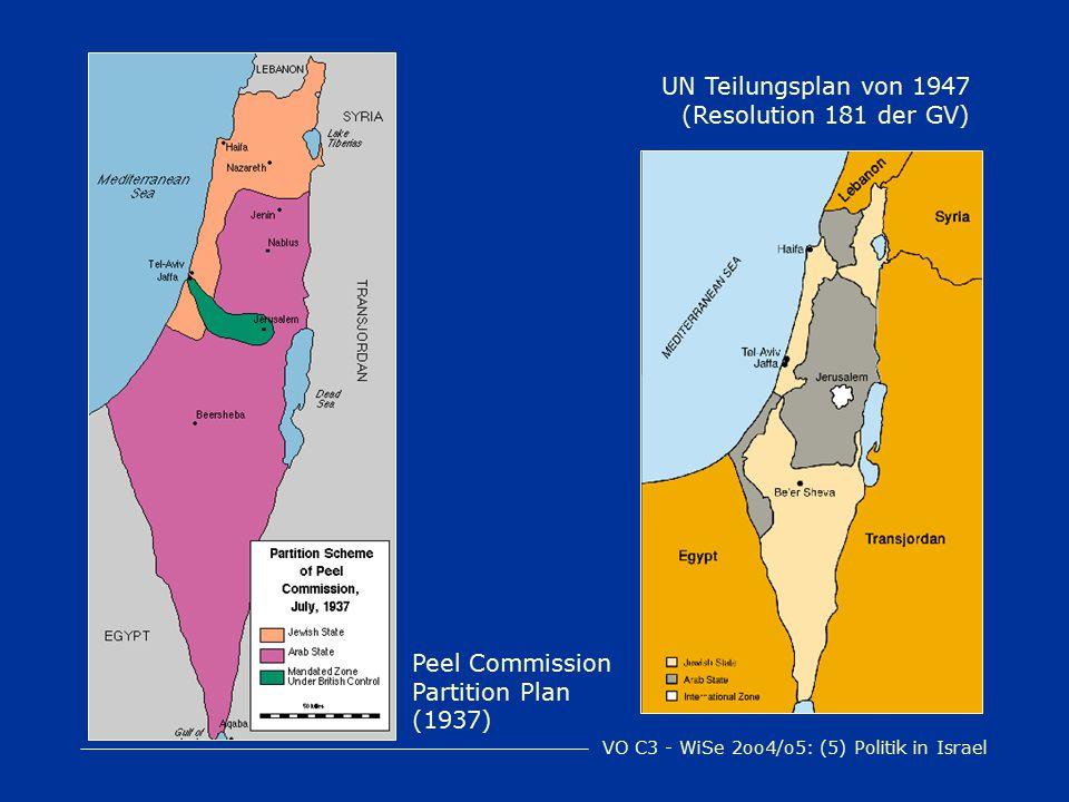 VO C3 - WiSe 2oo4/o5: (5) Politik in Israel UN Teilungsplan von 1947 (Resolution 181 der GV) Peel Commission Partition Plan (1937)