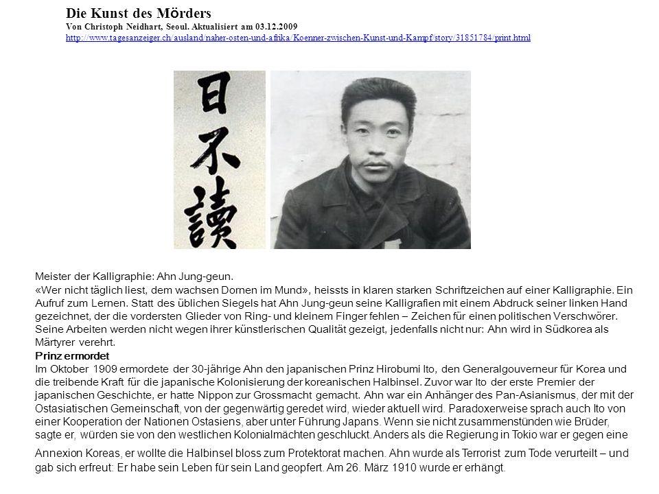 Die Kunst des M ö rders Von Christoph Neidhart, Seoul. Aktualisiert am 03.12.2009 http://www.tagesanzeiger.ch/ausland/naher-osten-und-afrika/Koenner-z