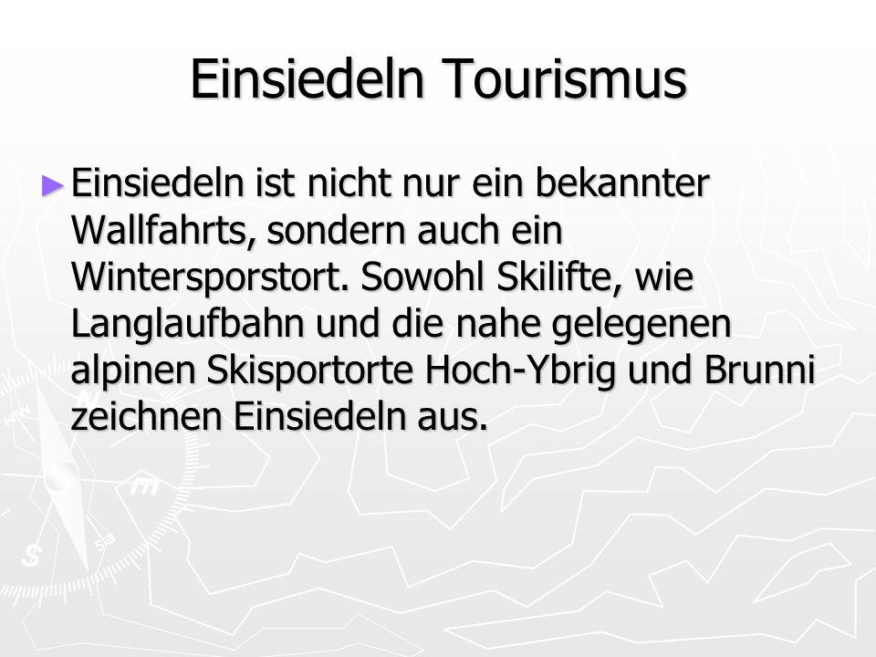 Einsiedeln Tourismus ► Einsiedeln ist nicht nur ein bekannter Wallfahrts, sondern auch ein Wintersporstort. Sowohl Skilifte, wie Langlaufbahn und die