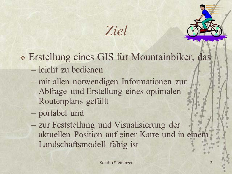 2 Ziel  Erstellung eines GIS für Mountainbiker, das –leicht zu bedienen –mit allen notwendigen Informationen zur Abfrage und Erstellung eines optimalen Routenplans gefüllt –portabel und –zur Feststellung und Visualisierung der aktuellen Position auf einer Karte und in einem Landschaftsmodell fähig ist