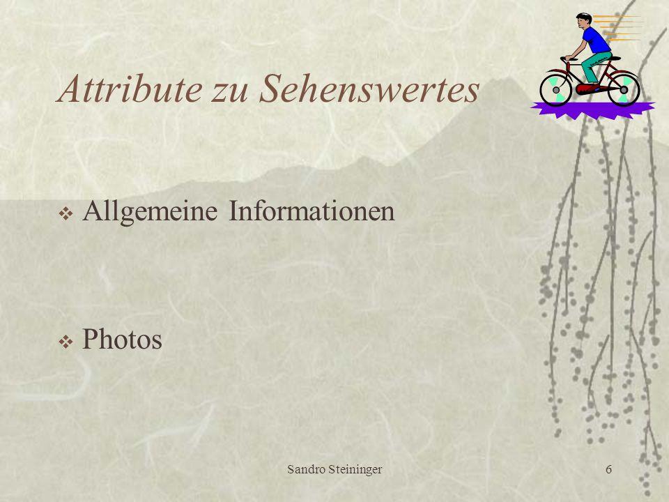 Sandro Steininger6 Attribute zu Sehenswertes  Allgemeine Informationen  Photos