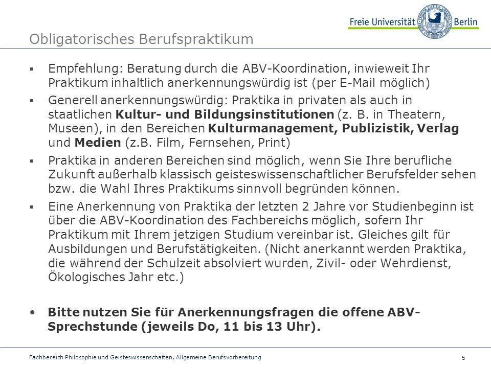 6 ABV-Kompetenzbereiche Wahlmodule aus sechs Kompetenzbereichen:  Fremdsprachen  Informations- & Medienkompetenz  Gender- & Diversity-Kompetenz  Organisation & Management  Kommunikative Kompetenzen  Fachnahe Zusatzqualifikationen  Pro Kompetenzbereich können höchstens 15 LP erworben werden.