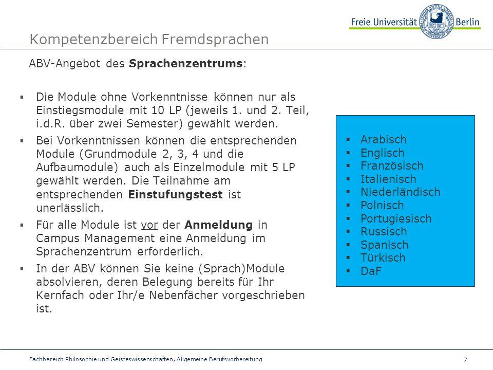 7 Fachbereich Philosophie und Geisteswissenschaften, Allgemeine Berufsvorbereitung Kompetenzbereich Fremdsprachen ABV-Angebot des Sprachenzentrums:  Die Module ohne Vorkenntnisse können nur als Einstiegsmodule mit 10 LP (jeweils 1.