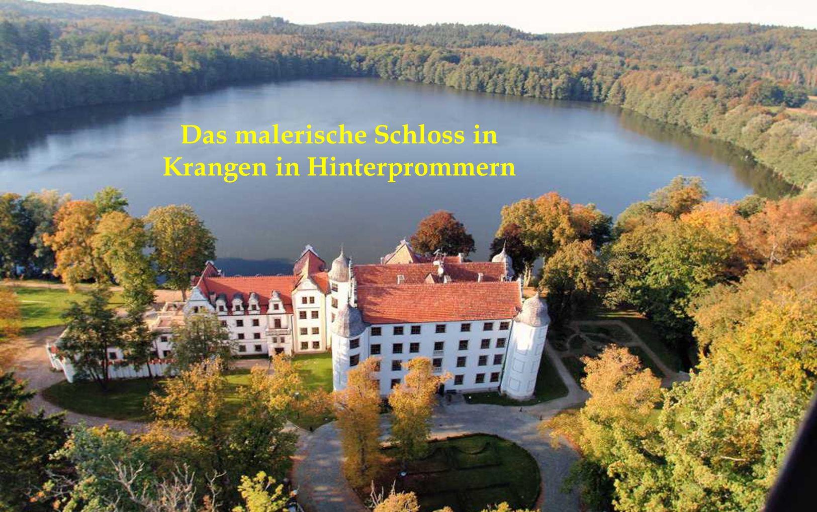 Das malerische Schloss in Krangen in Hinterprommern