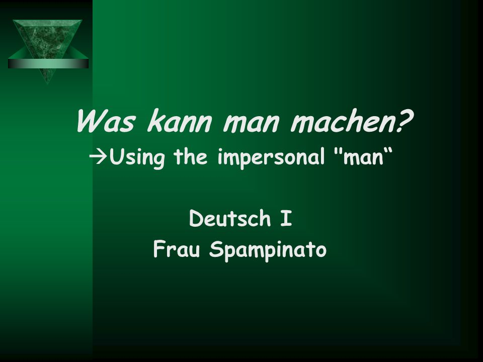 Was kann man machen  Using the impersonal man Deutsch I Frau Spampinato