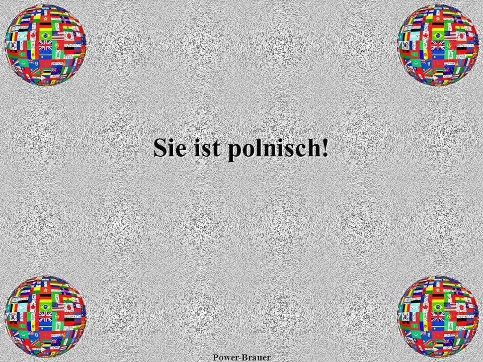 Power-Brauer Sie ist polnisch!