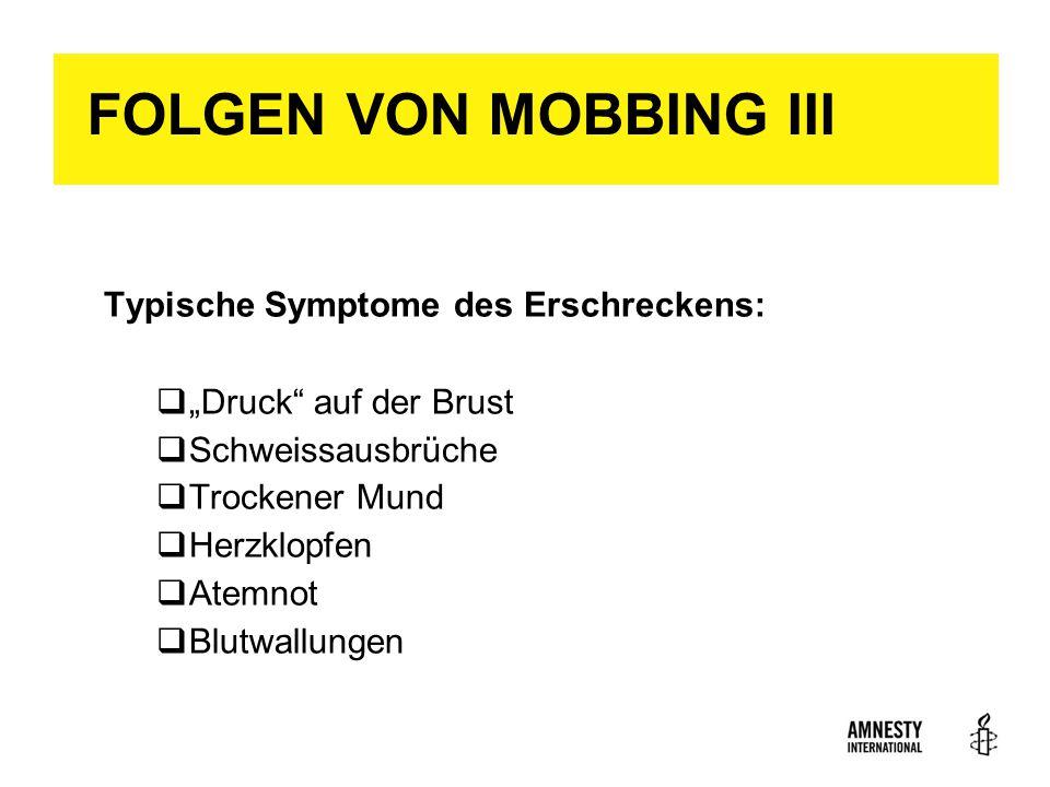 """FOLGEN VON MOBBING III Typische Symptome des Erschreckens:  """"Druck auf der Brust  Schweissausbrüche  Trockener Mund  Herzklopfen  Atemnot  Blutwallungen 17"""