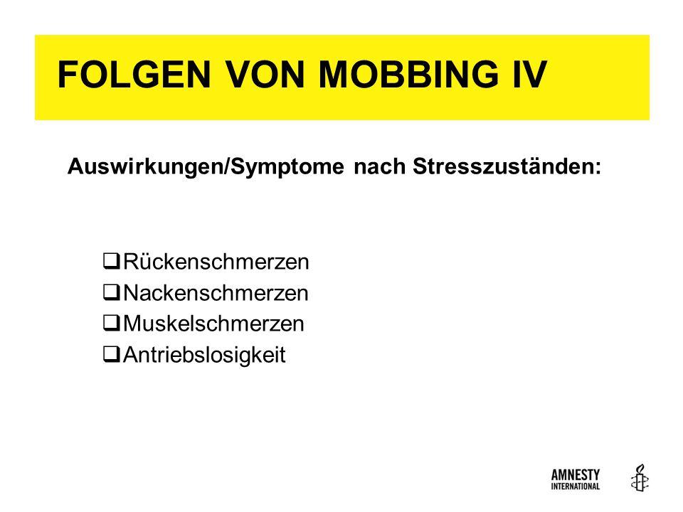 FOLGEN VON MOBBING IV Auswirkungen/Symptome nach Stresszuständen:  Rückenschmerzen  Nackenschmerzen  Muskelschmerzen  Antriebslosigkeit 18