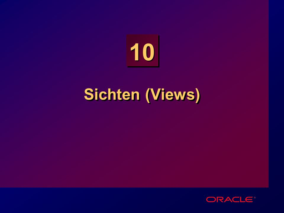10 Sichten (Views)