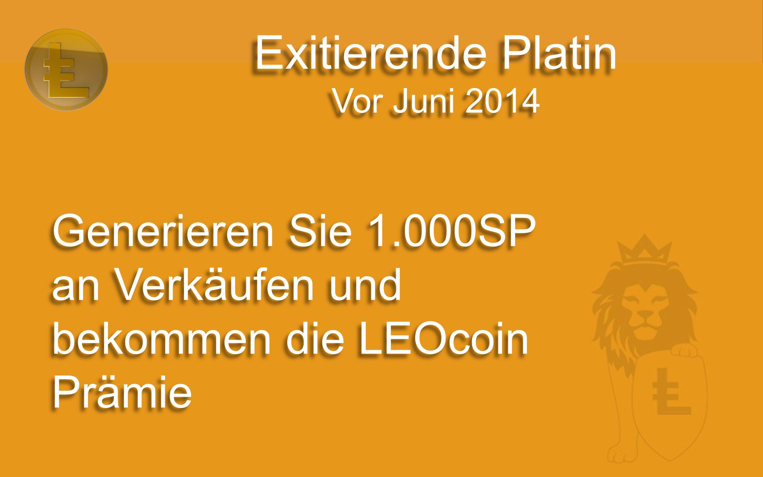 Exitierende Platin Vor Juni 2014 Generieren Sie 1.000SP an Verkäufen und bekommen die LEOcoin Prämie
