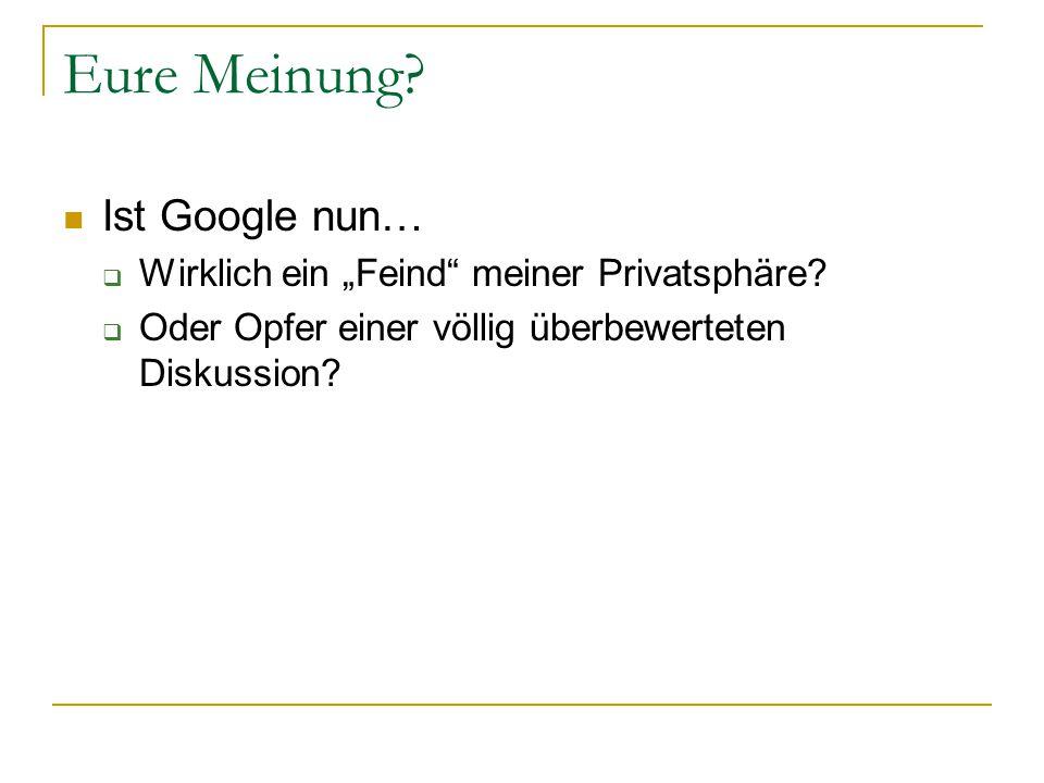 """Eure Meinung. Ist Google nun…  Wirklich ein """"Feind meiner Privatsphäre."""