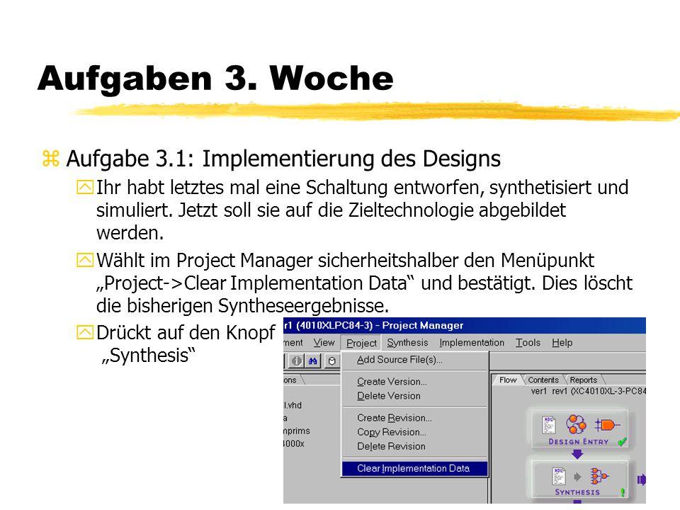 zAufgabe 3.1: Implementierung des Designs yIhr habt letztes mal eine Schaltung entworfen, synthetisiert und simuliert. Jetzt soll sie auf die Zieltech