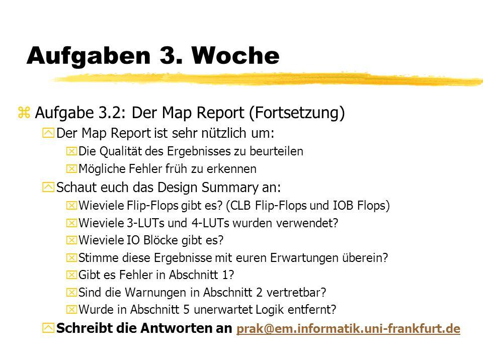 Aufgaben 3. Woche zAufgabe 3.2: Der Map Report (Fortsetzung) yDer Map Report ist sehr nützlich um: xDie Qualität des Ergebnisses zu beurteilen xMöglic