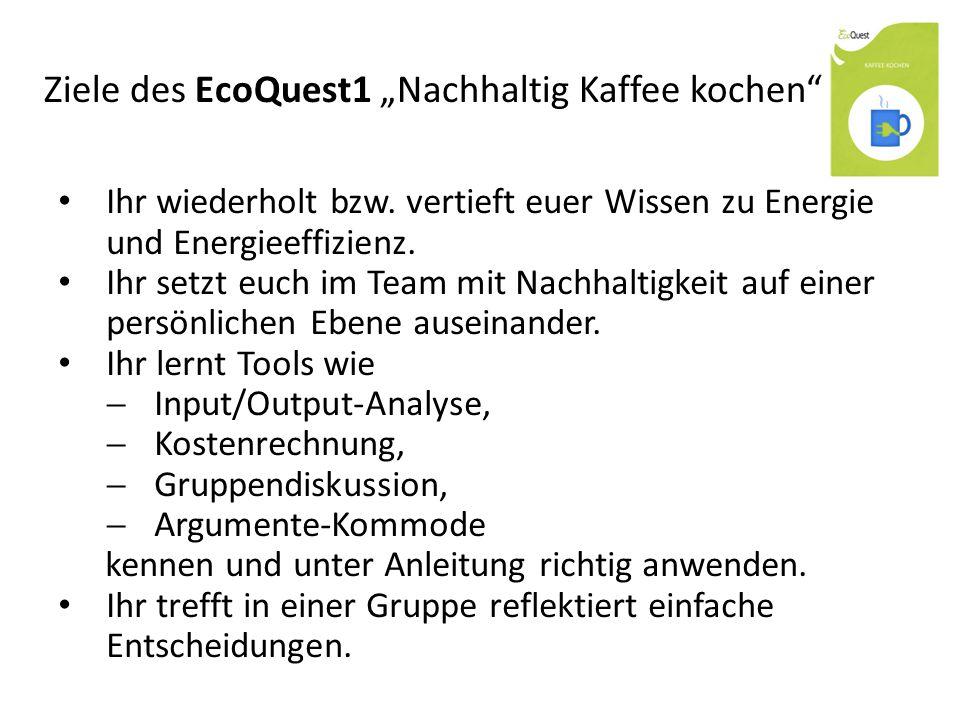 """Ziele des EcoQuest1 """"Nachhaltig Kaffee kochen Ihr wiederholt bzw."""