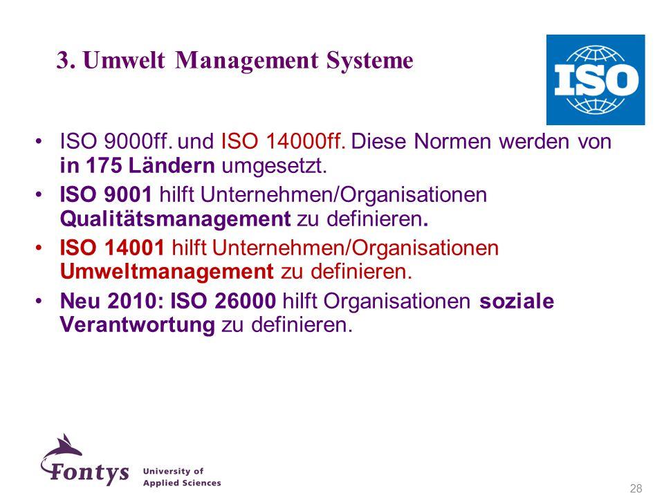 ISO 9000ff. und ISO 14000ff. Diese Normen werden von in 175 Ländern umgesetzt. ISO 9001 hilft Unternehmen/Organisationen Qualitätsmanagement zu defini