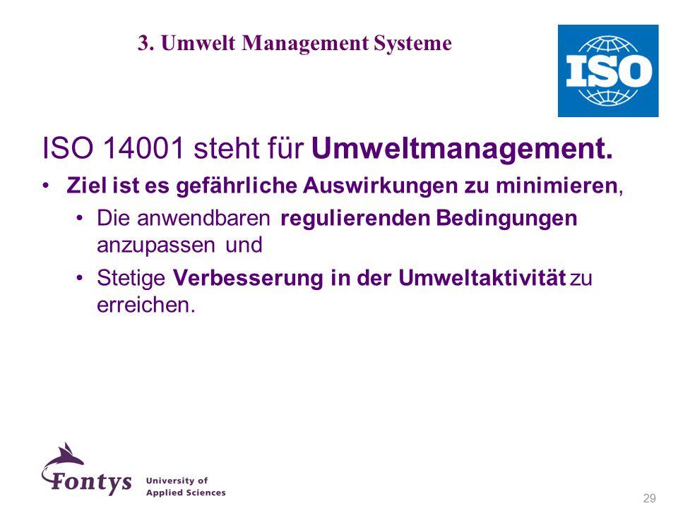 ISO 14001 steht für Umweltmanagement. Ziel ist es gefährliche Auswirkungen zu minimieren, Die anwendbaren regulierenden Bedingungen anzupassen und Ste