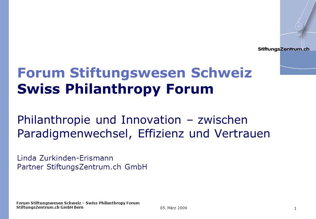 Forum Stiftungswesen Schweiz – Swiss Philanthropy Forum StiftungsZentrum.ch GmbH Bern 1 05.