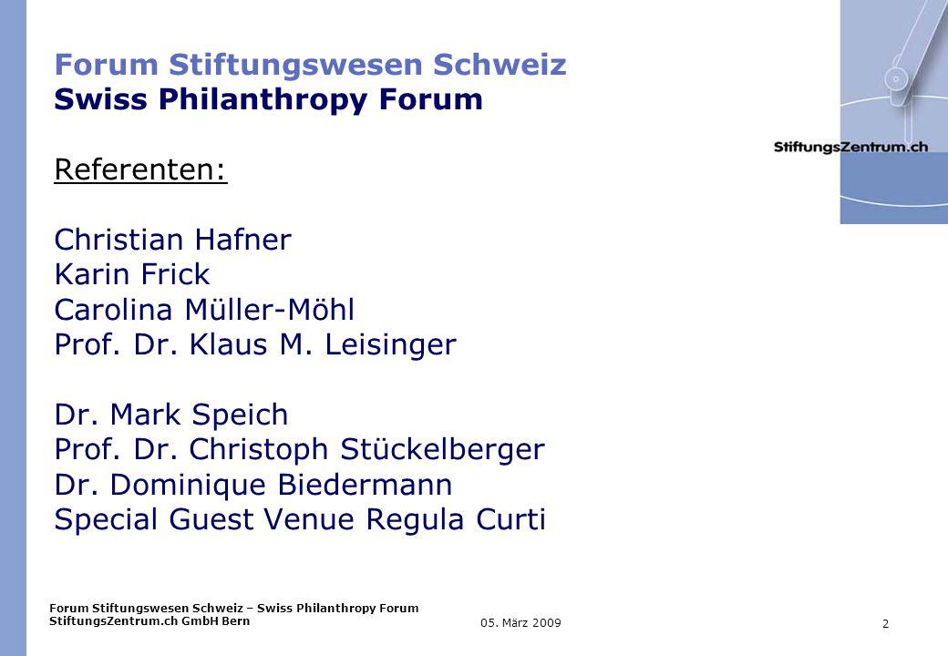 Forum Stiftungswesen Schweiz – Swiss Philanthropy Forum StiftungsZentrum.ch GmbH Bern 2 05.