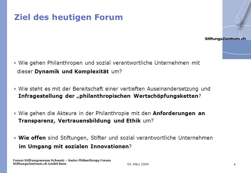 Forum Stiftungswesen Schweiz – Swiss Philanthropy Forum StiftungsZentrum.ch GmbH Bern 4 05.