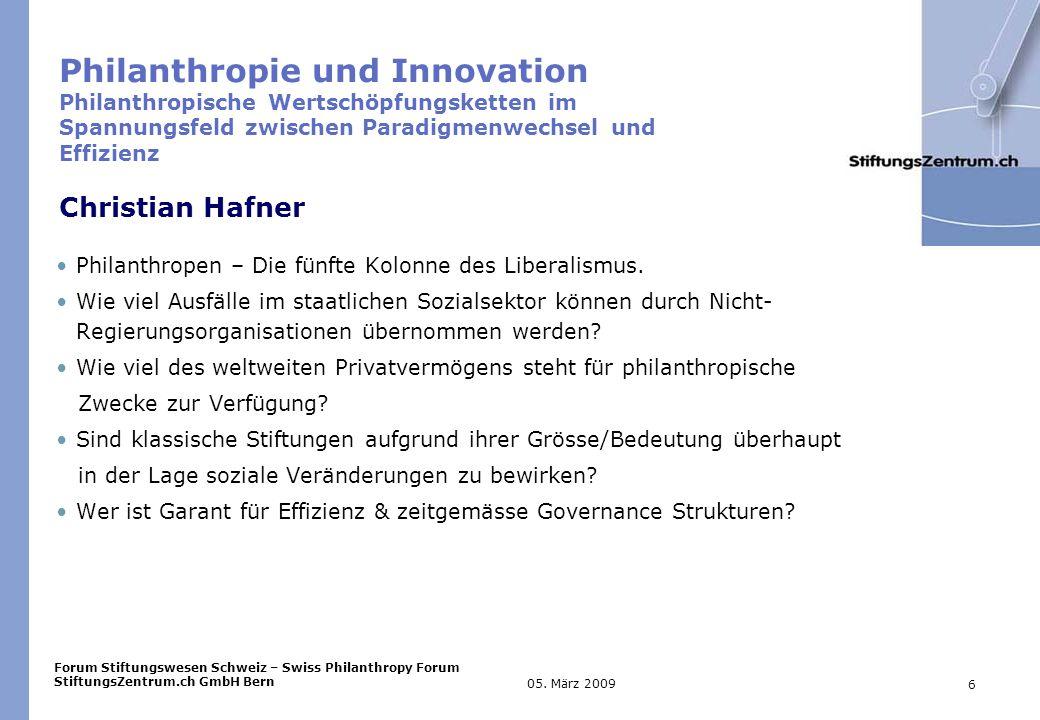 Forum Stiftungswesen Schweiz – Swiss Philanthropy Forum StiftungsZentrum.ch GmbH Bern 6 05.