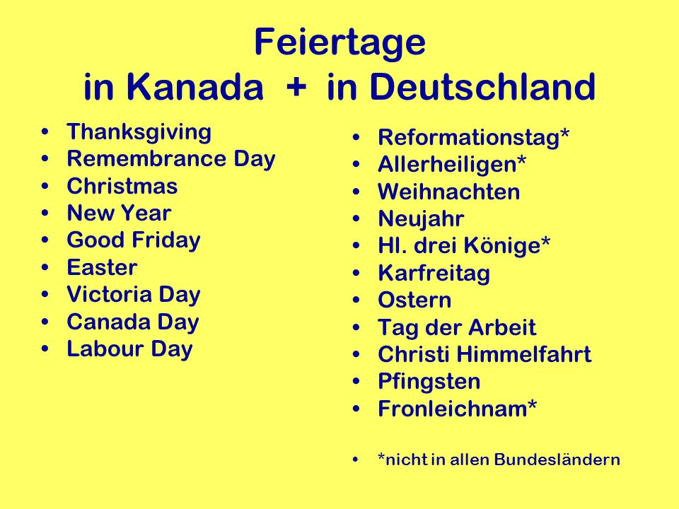 Feiertage in Kanada + in Deutschland Thanksgiving Remembrance Day Christmas New Year Good Friday Easter Victoria Day Canada Day Labour Day Reformation