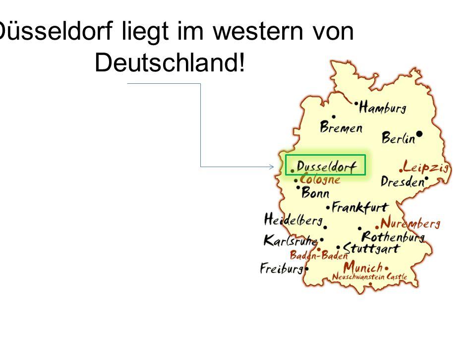 Düsseldorf liegt im western von Deutschland!