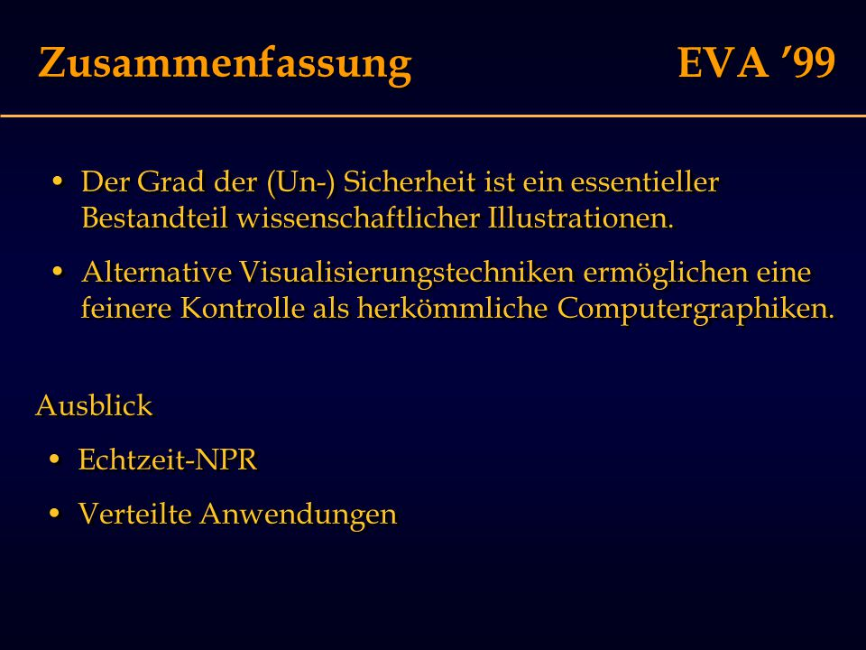 EVA '99 Zusammenfassung Der Grad der (Un-) Sicherheit ist ein essentieller Bestandteil wissenschaftlicher Illustrationen.