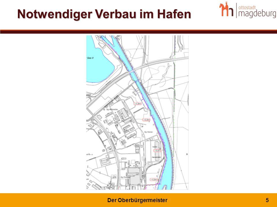 Der Oberbürgermeister6 Notwendiger Verbau im Hafen